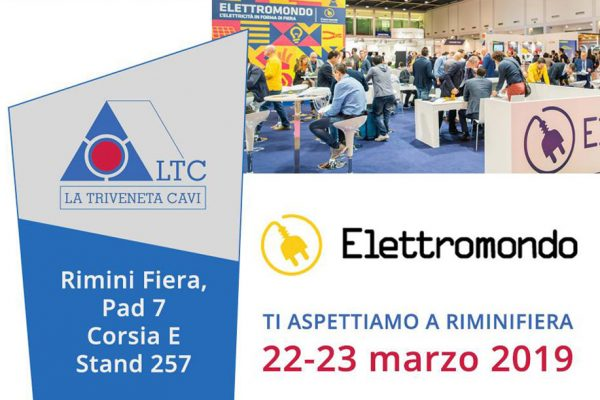La Triveneta Cavi sarà presente alla fiera ELETTROMONDO| Rimini 22-23 marzo 2019